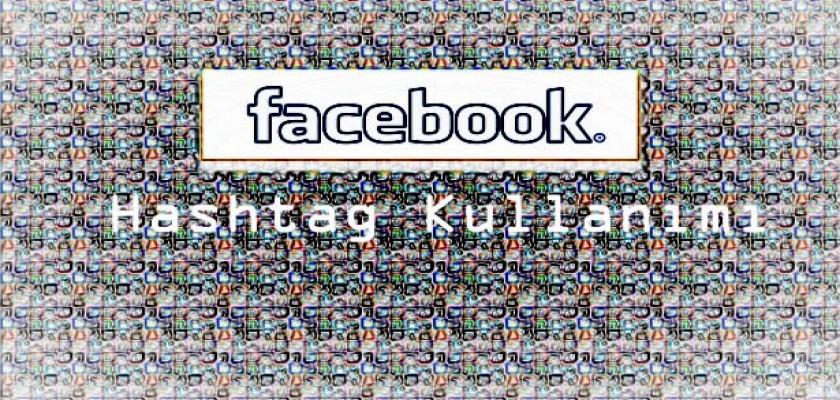 Facebook'ta Hashtag Kullanılabilecek Mi
